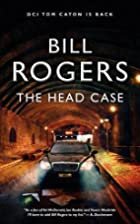 The Head Case by Bill Rogers