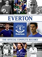 Everton: The Official Complete Record by…