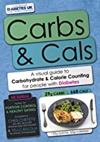 Carbs & Cals: A Visual Guide to Carbohydrate…