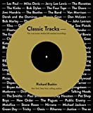 Buskin, Richard: Classic Tracks: The Real Stories Behind 68 Seminal Recordings