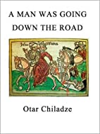 A Man Was Going Down the Road by Otar…