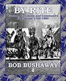 Bushaway, Bob: By Rite: Custom, Ceremony and Community in England 1700-1880