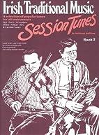 Irish Traditional Music Session Tunes: Bk. 2…