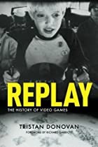 Replay: The History of Video Games by…
