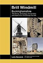 Brill Windmill, Buckinghamshire: The…
