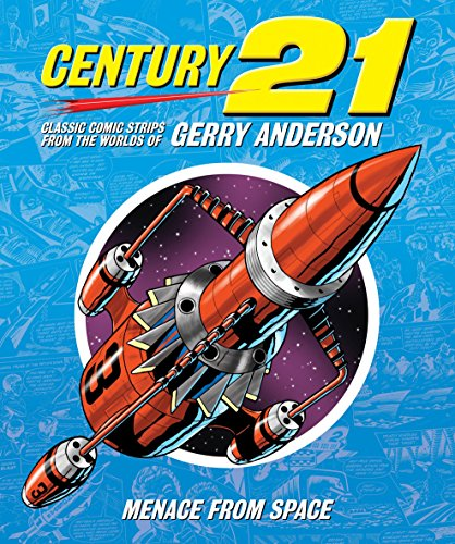 century-21-menace-from-space-century-21-classic-comic-strips-from-the-worlds-of-gerry-anderson