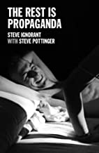 The Rest is Propaganda by Steve Ignorant