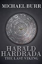 Harald Hardrada: The Last Viking (Chronicles…