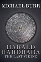 Harald Hardrada: The Last Viking by Michael…