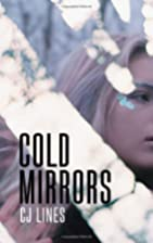 Cold Mirrors by C.J. Lines