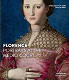 Florence: Portraits at the Medici Court by…
