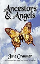 Ancestors & Angels by Jane Louise Cranmer