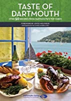Taste of Dartmouth: Over 50 Recipes from…