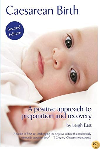Caesarean Birth: A Positive Approach to Preparation and Recovery
