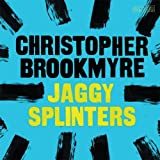 Brookmyre, Christopher: Jaggy Splinters