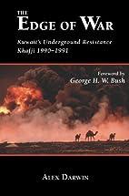 The Edge of War: Kuwaiti's Underground…