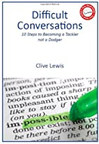 Difficult Conversations: 10 Steps to…