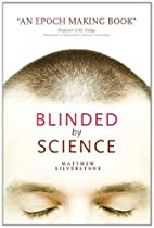 Blinded by Science by Matthew Silverstone