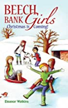 Beech Bank Girls: Christmas is Coming by…