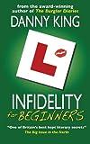 King, Danny: Infidelity for Beginners