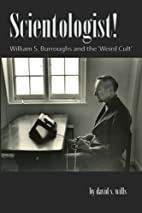 Scientologist!: William S. Burroughs and the…