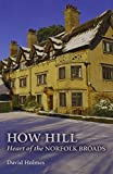 Holmes, David: How Hill Heart of the Broads