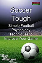 Soccer Tough: Simple Football Psychology…