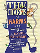The Charms of Harms: Selected Poems by…