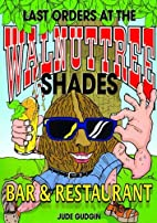 Last Orders at the Walnut Tree Shades by…