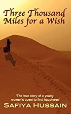 Three Thousand Miles for a Wish by Miss…