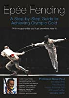 Epee Fencing: A Step-By-Step Guide to…