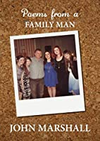 Poems from a Family Man by John Marshall