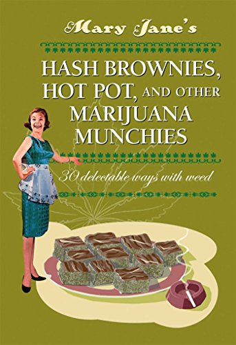mary-janes-hash-brownies-hot-pot-and-other-marijuana-munchies-30-delectable-ways-with-weed