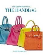 The Secret History of the Handbag by…
