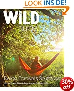 Wild Guide: Devon, Cornwall and South West (Wild Guides)
