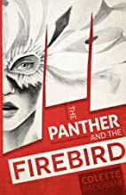 The Panther and the Firebird by Colette…