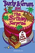 Burly & Grum and The Birthday Surprise by…