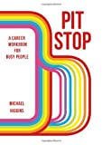 Higgins, Michael: Pit Stop: A Career Workbook for Busy People