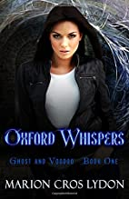 Oxford Whispers (The Oxford Trilogy) by…