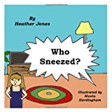 Jones, Heather: Who Sneezed?