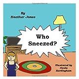 Jones, Heather: Who Sneezed?