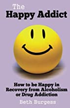 The Happy Addict: How to be Happy in…