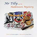 MR Tilly and the Halloween Mystery by Noreen…
