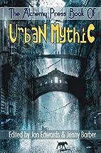 The Alchemy Press Book of Urban Mythic by…