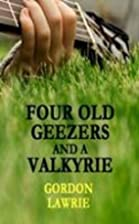 Four Old Geezers and a Valkyrie by Gordon…