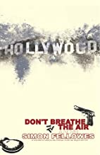 Don't Breathe The Air by Simon Fellowes
