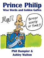 Prince Philip: Wise Words and Golden Gaffes…