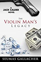 The Violin Man's Legacy by Seumas Gallacher