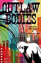 Outlaw Bodies by Lori Selke