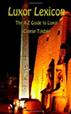 Luxor Lexicon: The A-Z Guide to Luxor by…